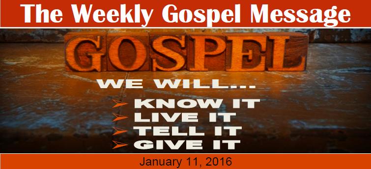 The Weekly Gospel Message 1.11.2016