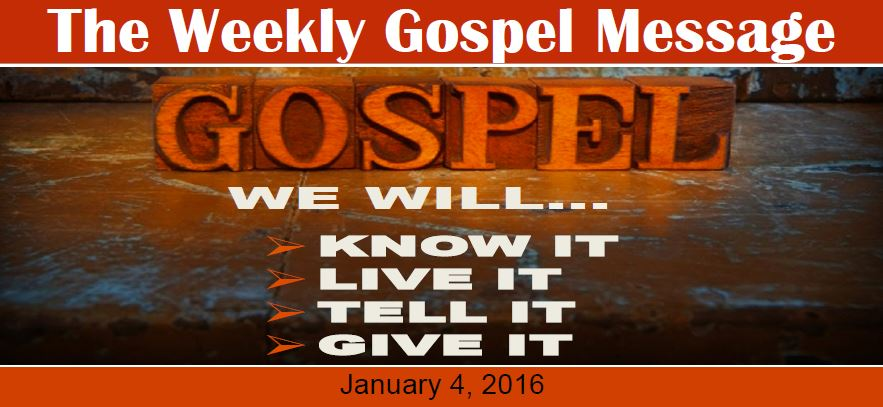 The Weekly Gospel Message 1.4.2016