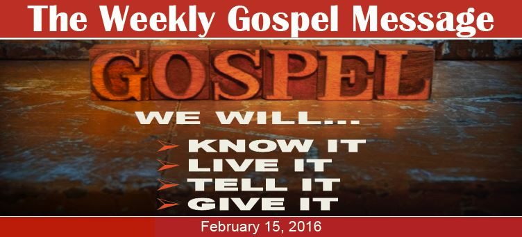 The Weekly Gospel Message 2 15 2016