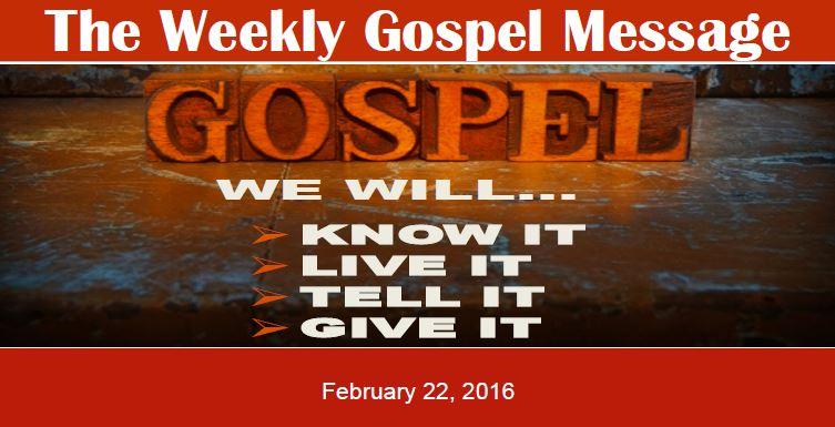 The Weekly Gospel Message 2 22 2016